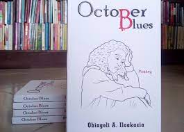 A CERTAIN KIND OF DEAFENING PAIN: A REVIEW OF OCTOBER BLUES BY OBIAGELI ILOSIAKASIA — JOHN CHIZOBA VINCENT